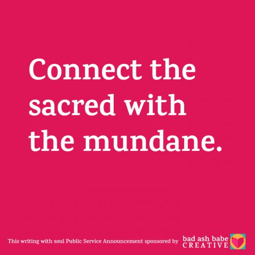 When writing ad copy, connect the sacred with the mundane.